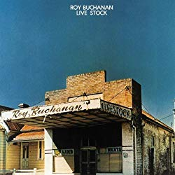 Live Stock/Roy Buchanan