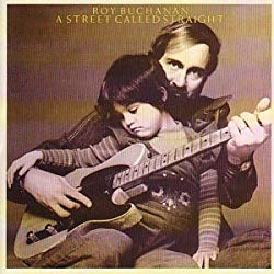 A Street Called Straight/Roy Buchanan