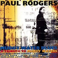 Muddy Waters Blues/Paul Rodgers