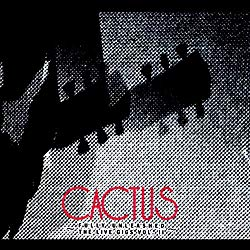 Fully Unleashed:The Live Gigs Vol.Ⅱ/Cactus