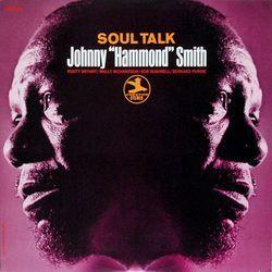 "Soul Talk/Johnny ""Hammond"" Smith"