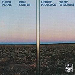Third Plane/Ron Carter,Herbie Hancock&Tony Williams