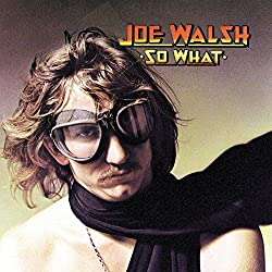 So What/Joe Walsh
