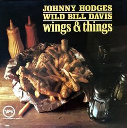 Wings & Things/johnny Hodges Wild Bill Davis & Grant Green