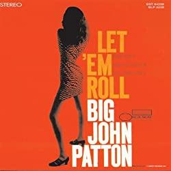 Let Em Roll/Big John Patton
