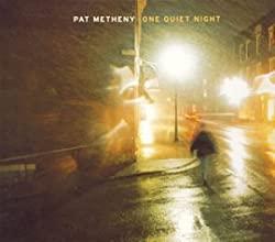 One Quiet Night/Pat Metheny