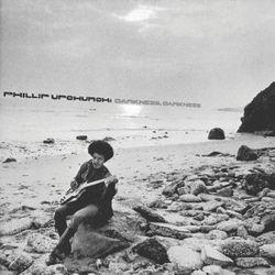 Darkness Darkness/Phil Upchurch