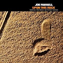Upon This Rock/Joe Farrell