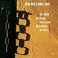 Speak with a Single Voice/The Hal Galper Quintet feat Brecker Brothers