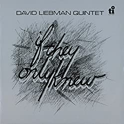 If They Only Knew/David Liebman