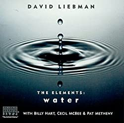 The Elements: Water - Giver Of Life/David Liebman