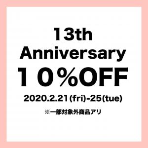 13th Anniversary 10%OFF