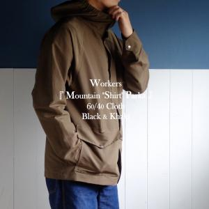 WORKERS『Mountain Shirt Parka』