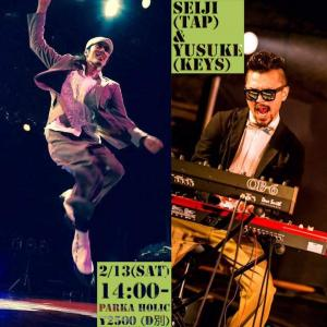 2/13 PIANO & TAP DUO LIVE やります♬