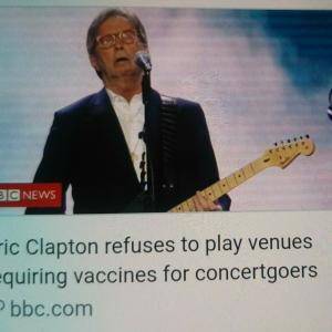 【エリック・クラプトン】Eric Clapton refuses to play venues requiring vaccines for concertgoers