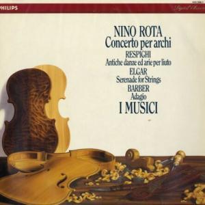 イ・ムジチによる限りなく美しい近代・現代作品集◉レスピーギ、ニーノ・ロータ、バーバー、エルガー〜弦楽合奏の魅力