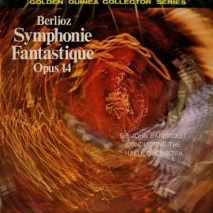 情動的でロマンティックでおセンチ★個性的だから面白い サー・ジョン・バルビローリ ハレ管 ベルリオーズ・幻想交響曲