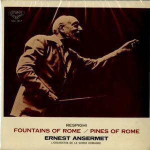 名曲、名演、名録音を満喫◉アンセルメ指揮スイス・ロマンド管弦楽団 レスピーギ・ローマの噴水/ローマの松
