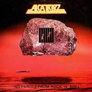 No Parole From Rock'n'roll  1983 Alcatrazz