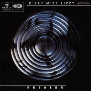 DIZZY MIZZ LIZZY / ROTATOR (1996)