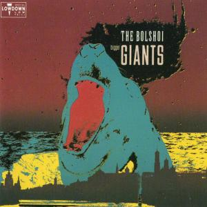 THE BOLSHOI / BIGGER GIANTS (1990)