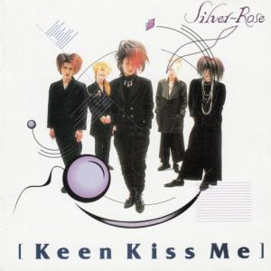 Silver~Rose / KEEN KISS ME (1992)