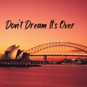Don't Dream It's Over - ストーリー①