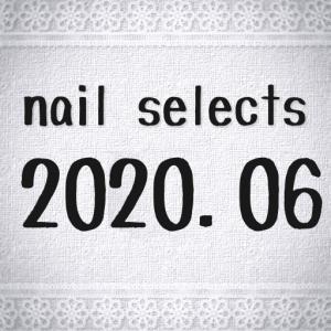 2020.06 nail selects