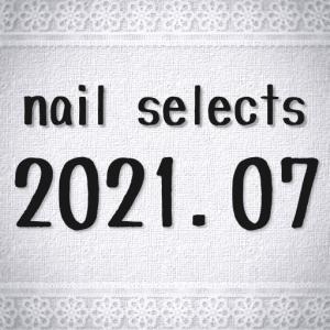 2021.07 nail selects