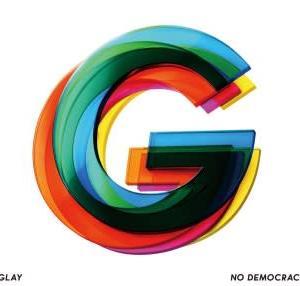 レビュー:NO DEMOCRACY/GLAY