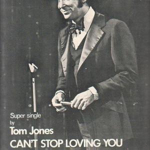Can't Stop Loving You - Tom Jones