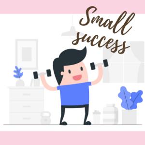 モチベーション維持の秘訣は「小さな成功」を拾うこと