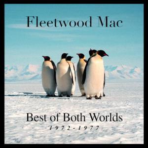 Fleetwood Mac - Best of Both Worlds 1972-1977