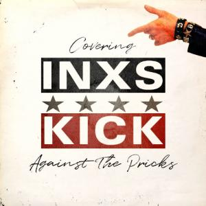 INXSカヴァー集『KICK Against The Pricks』