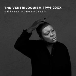 Meshell Ndegeocelloの腹話術史