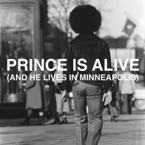プリンスは生きている(そしてミネアポリスで暮らしている)