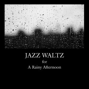 雨の日のジャズ・ワルツ