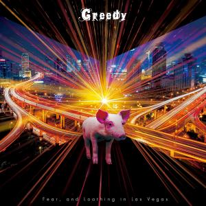 Fear, and Loathing in Las Vegas シングル「Greedy」収録曲 タイトル和訳