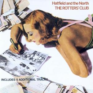 Hatfield and the North:Rotters Club:1975