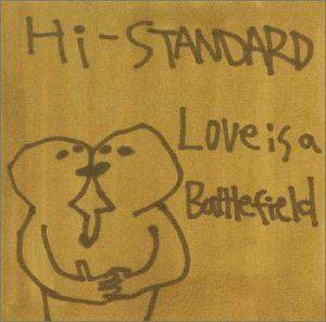 Hi-STANDARD:Love Is a Battlefield:2000/4/5