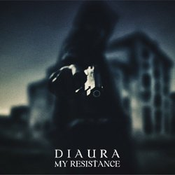 DIAURA「MY RESISTANCE」