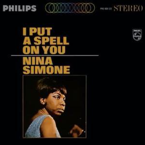 ニーナ・シモン 「  I Put Spell On You 」  1965年
