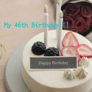 My 46th Birthday✨✨✨