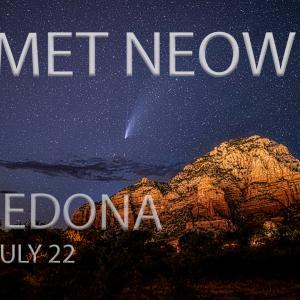 セドナの私の家の裏からのネオワイズ彗星!(ラストです)5000年後まで、サヨナラ〜
