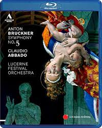 ブルックナー 交響曲第5番 アバド/ルツェルン祝祭管(2011年)