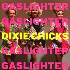 "The Chicks ザ・チックス - Gaslighter(アルバム) ~""ディクシー・チックス""新作の歌詞に託された思い、そして改名の事~"