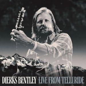 ダークス・ベントリー  Dierks Bentley - Live From Telluride - ブルーグラス・フェスティバルでのライブが緊急リリース
