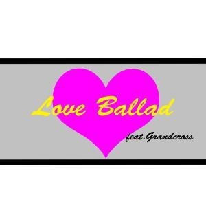 Be Fine by Love Ballad feat.Grandcross