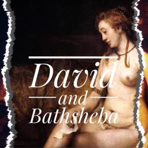 賢王ダビデを狂気に駆り立てた!バテシバの魅惑のヌードとは!