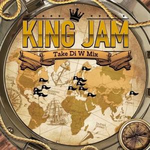 KING JAM TAKE DI W MIX / KING JAM キングジャム
